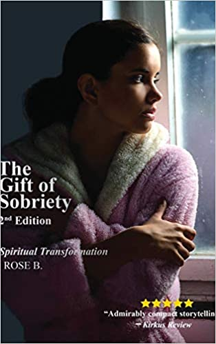 The Gift of Sobriety: A Spiritual Transformation 2nd