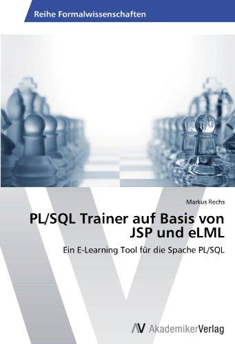 PL/SQL Trainer auf Basis von JSP und eLML: Ein E-Learning Tool für die Spache PL/SQL (German Edition) by AV Akademikerverlag