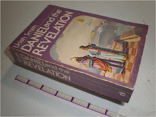 Daniel and the Revelation: Uriah Smith: Amazon com: Books