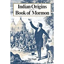 Indian Origins and the Book of Mormon: Religious Solutions from Columbus to Columbus to Joseph Smith