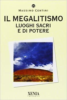 Book Il megalitismo. Luoghi sacri e di potere
