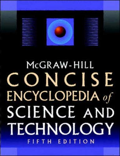 McGraw-Hill Concise Encyclopedia of Science and Technology, 5th Edition