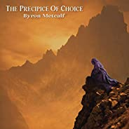 The Precipice of Choice