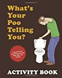 What's Your Poo Telling You?, Anish Sheth and Josh Richman, 0811874575