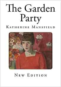 The garden party 9781494241759 katherine - The garden party katherine mansfield ...