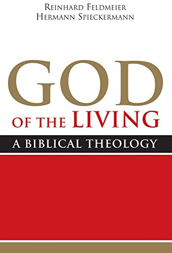 God of the Living: A Biblical Theology (God Of The Living A Biblical Theology)