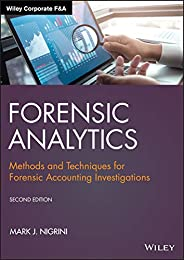 Forensic Analytics: Methods and Techniques for Forensic Accounting Investigations (Wiley Corporate F&am