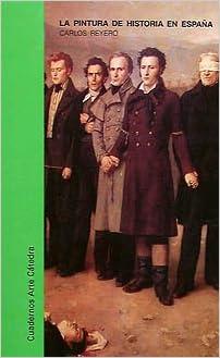La pintura de historia en el siglo XIX en España Cuadernos Arte Cátedra: Amazon.es: Reyero Hermosilla, Carlos: Libros