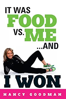 It Was Food vs. Me...and I Won by [Goodman, Nancy]
