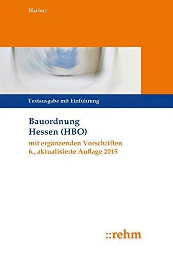 Bauordnung Hessen (HBO) mit ergänzenden Vorschriften: Textausgabe mit Einführung by Thomas Harion (2015-09-18)