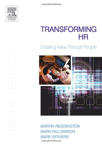 Transforming HR: Creating value through people (The HR Series)