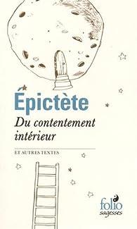 Du contentement intérieur et autres textes par  Épictète
