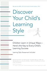 Discover Your Child's Learning Style: Children Learn in Unique Ways - Here's the Key to Every Child's Learning Success Paperback