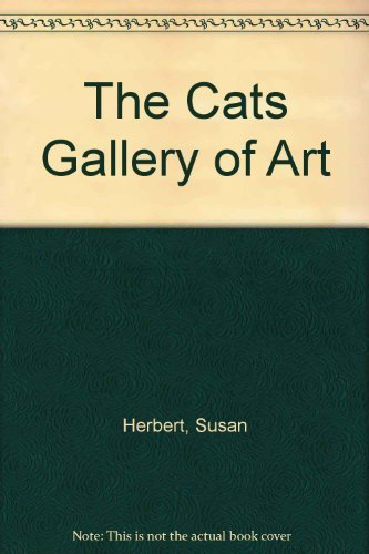 The Cats Gallery of Art (Cats Galore A Compendium Of Cultured Cats)