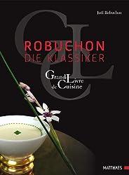 Robuchon - Die Klassiker: Grand Livre de Cuisine