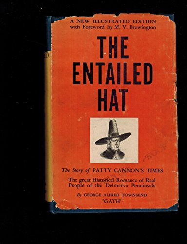 THE ENTAILED HAT; OR PATTY CANNON'S TIMES, A Romance.