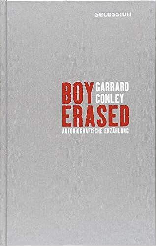 Garrard Conley: Boy Erased