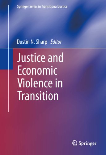 Download Justice and Economic Violence in Transition: 5 (Springer Series in Transitional Justice) Pdf