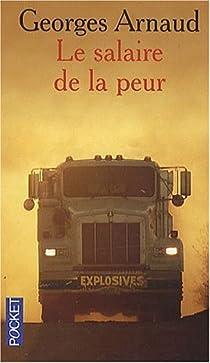 Le salaire de la peur par Arnaud