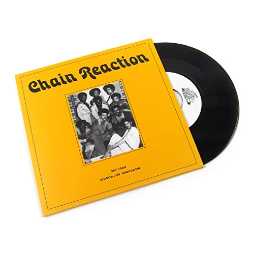 - Chain Reaction: Say Yeah / Search For Tomorrow Vinyl 7