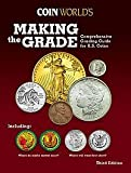 MAKING THE GRADE: Comprehensive Grading Guide for U.S. Coins