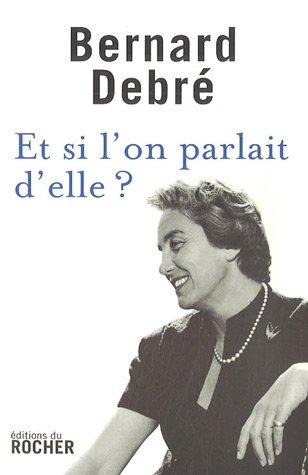 Et si l'on parlait d'elle ? (Documents) (French Edition) by Bernard Debré