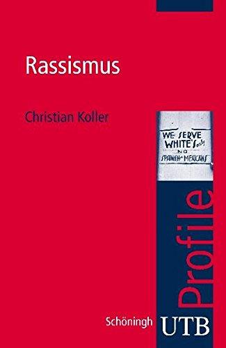 Rassismus (utb Profile, Band 3246)