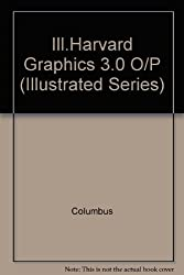 Illustrated Harvard Graphics 3.0 (Illustrated Series)