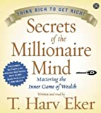 Secrets of the Millionaire Mind CD: Mastering the Inner Game of Wealth