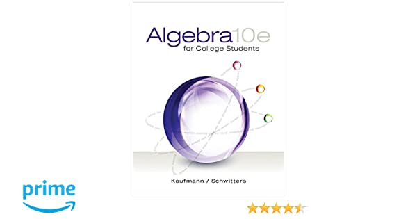 Algebra for College Students: Jerome E. Kaufmann, Karen L ...