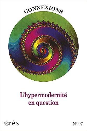 Livre gratuits en ligne Connexions, N° 97 : L'hypermodernité en question epub pdf