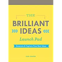 The Brilliant Ideas Launch Pad: Generate & Capture Your Best Ideas
