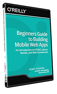 Beginners Guide to Building Mobile Web Apps - Training DVD