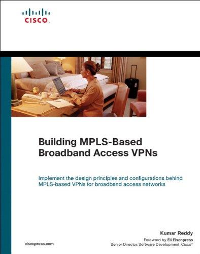 Mpls Vpn Network (Building MPLS-Based Broadband Access VPNs)