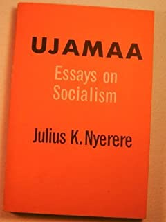 ujamaa essays on socialism julius k nyerere com books ujamaa essays on socialism galaxy book