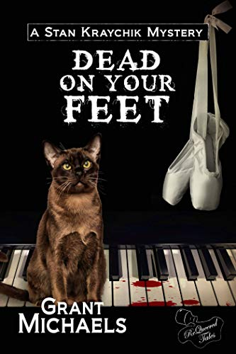 Dead On Your Feet (Stan Kraychik Mystery Book 3) by [Michaels, Grant]