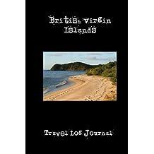 British Virgin Islands: A 6 x 9 Lined Travel Log Journal