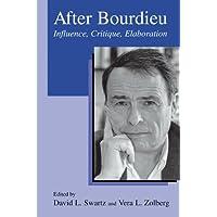 After Bourdieu: Influence, Critique, Elaboration