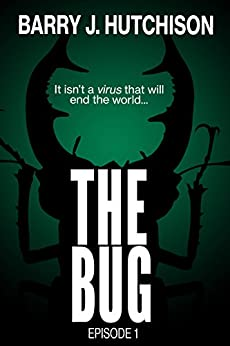 The Bug - Episode 1 by [Hutchison, Barry J.]