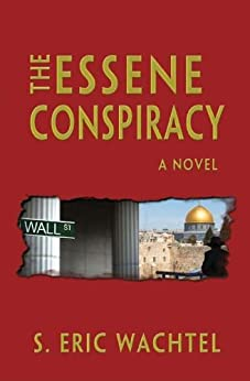 THE ESSENE CONSPIRACY by [Wachtel, S. Eric]