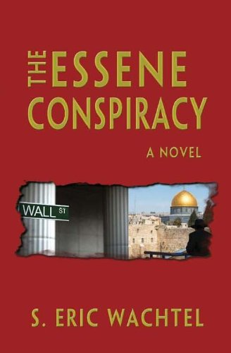Book: The Essene Conspiracy by S. Eric Wachtel