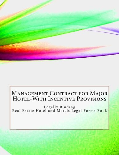 Download Management Contract for Major Hotel-With Incentive Provisions: Legally Binding - Real Estate Hotel and Motels Legal Forms Book ebook