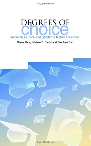 Degrees of Choice: Social Class, Race and Gender in Higher Education