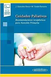 Cuidados paliativos (incluye version digital): Recomendaciones terapéuticas para Atención Primaria (Incluye versión digital)