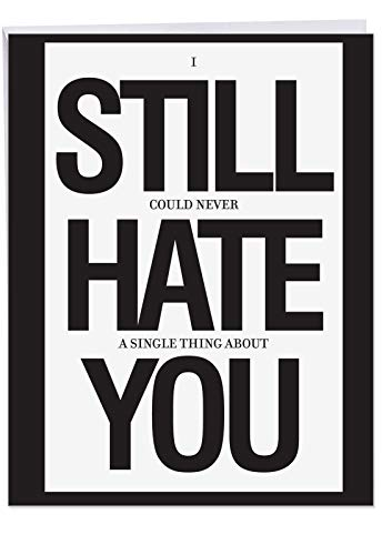 X-Large Still Hate You Card (8.5 x 11 Inch) - Funny Happy Anniversary Greeting Card for Husbands, Wives, Spouse - Big Loving Notecard with Envelope, Romantic Black and White Card Gift J8681
