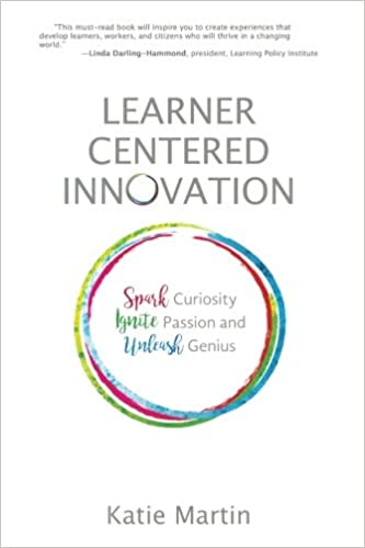 learner centered innovation spark curiosity ignite passion and