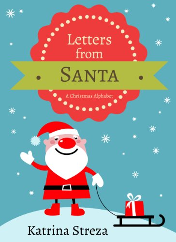 letters from santa a christmas alphabet book xist childrens books by streza - Christmas Letters From Santa