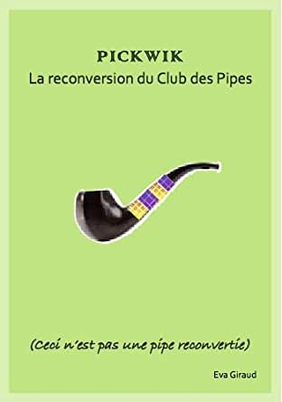 pickwik la reconversion du club des pipes french edition ebook evanouie giraud. Black Bedroom Furniture Sets. Home Design Ideas