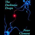 The Darkness Drops | Peter Clement