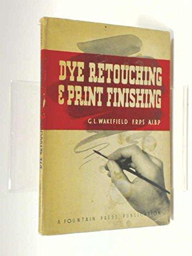 - Dye retouching and print finishing